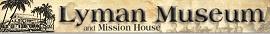 [Lyman Museum Logo]